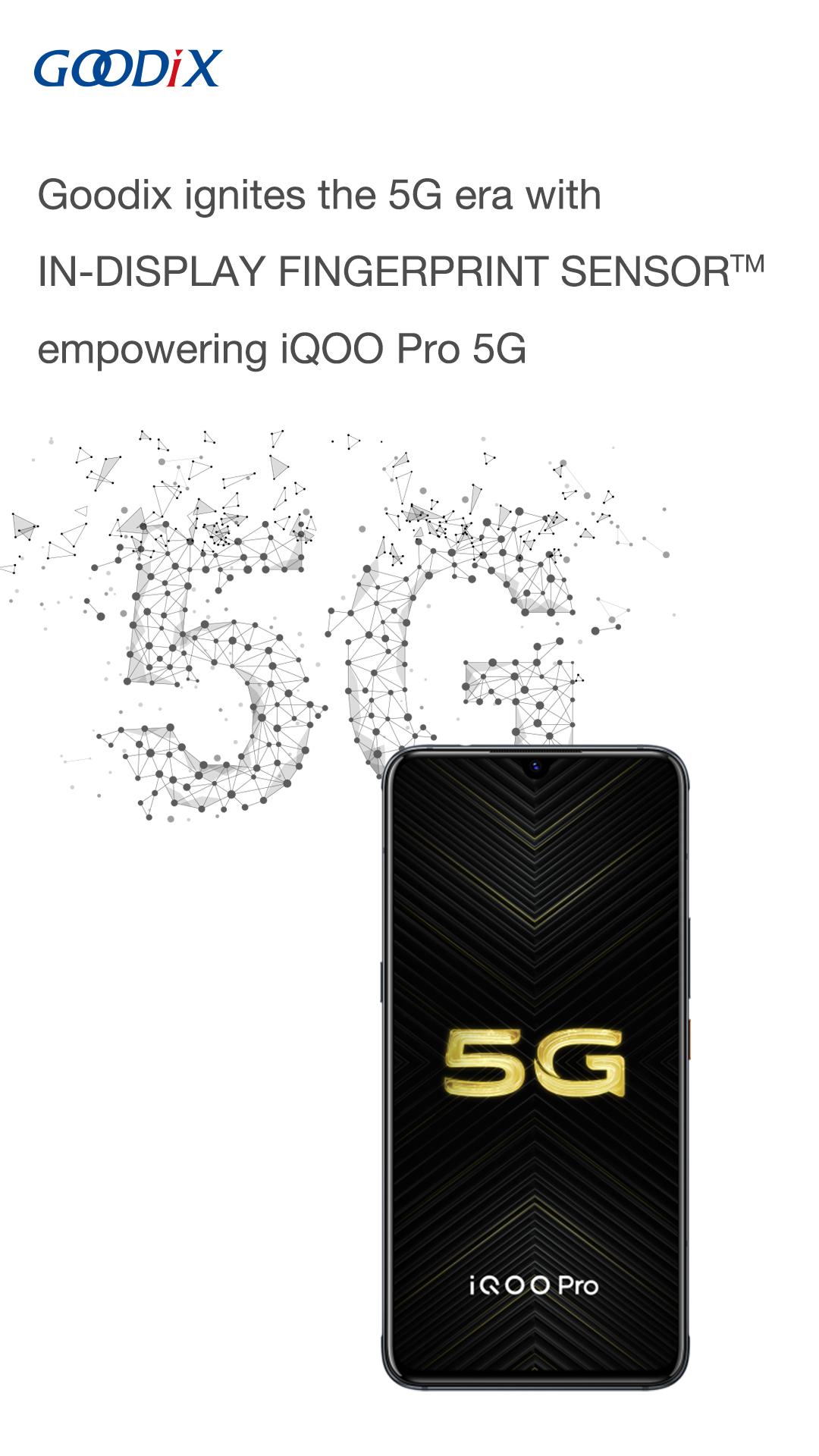 Goodix Ignites the 5G Era with IN-DISPLAY FINGERPRINT SENSOR